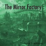 The Mirror Factory