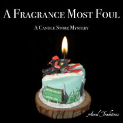 A Fragrance Most Foul Cover Art