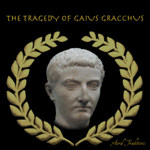 the tragedy of the gracchi Chapter xix the times of the gracchi the causes of civil strife, i—the reforms of tiberius gracchus, ii—the reforms of gaius gracchus, iii.